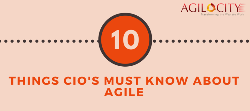 Top 10 things CIO's must know about Agile